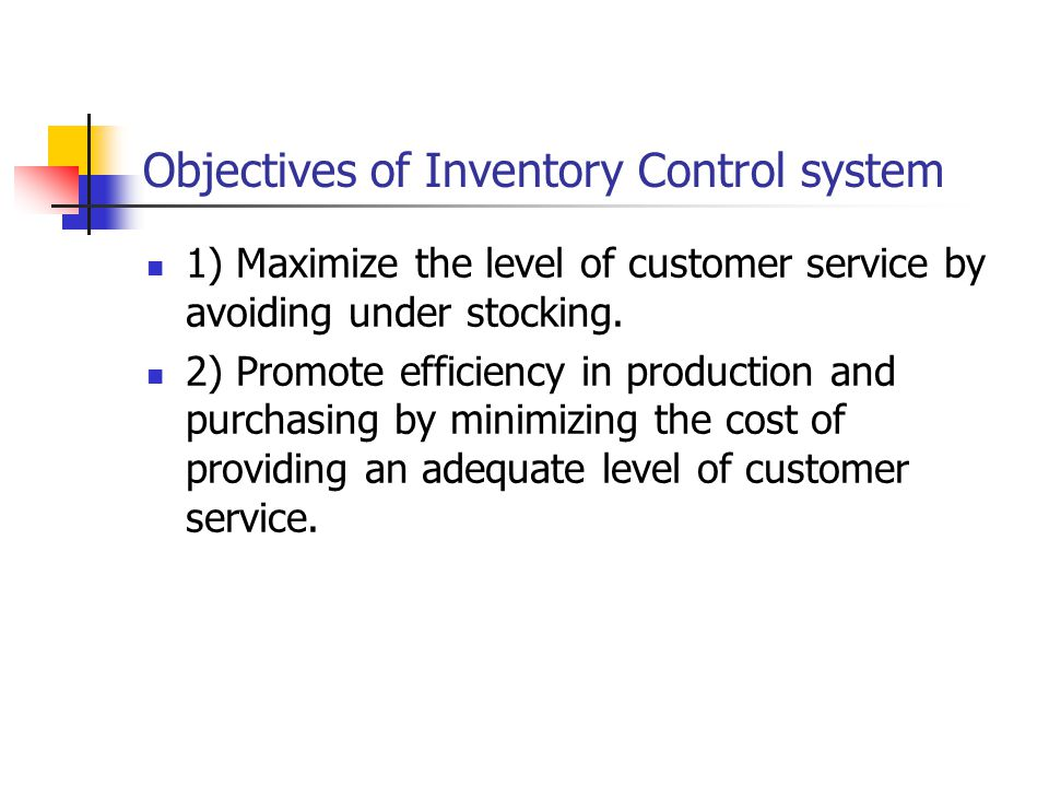 Goals & Objectives of an Inventory-Control System