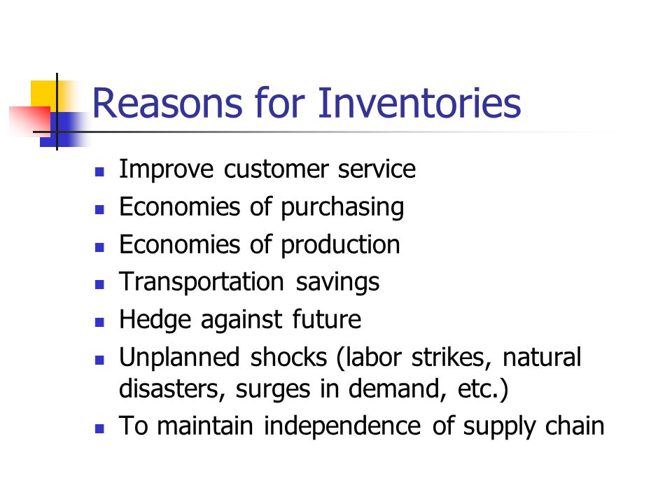 Reasons for Inventories