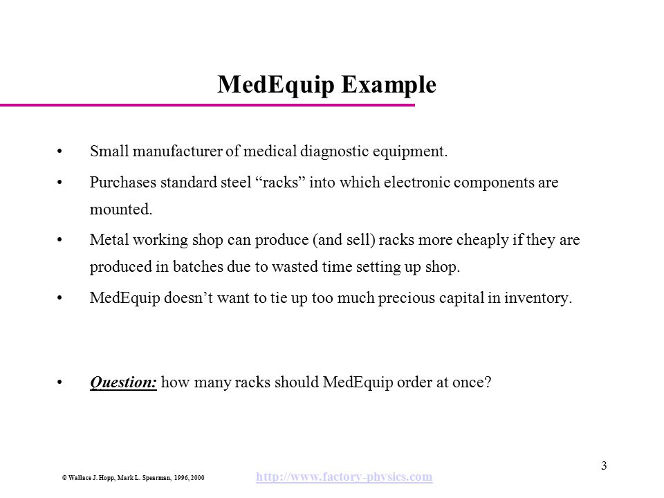 MedEquip Example Small manufacturer of medical diagnostic equipment.