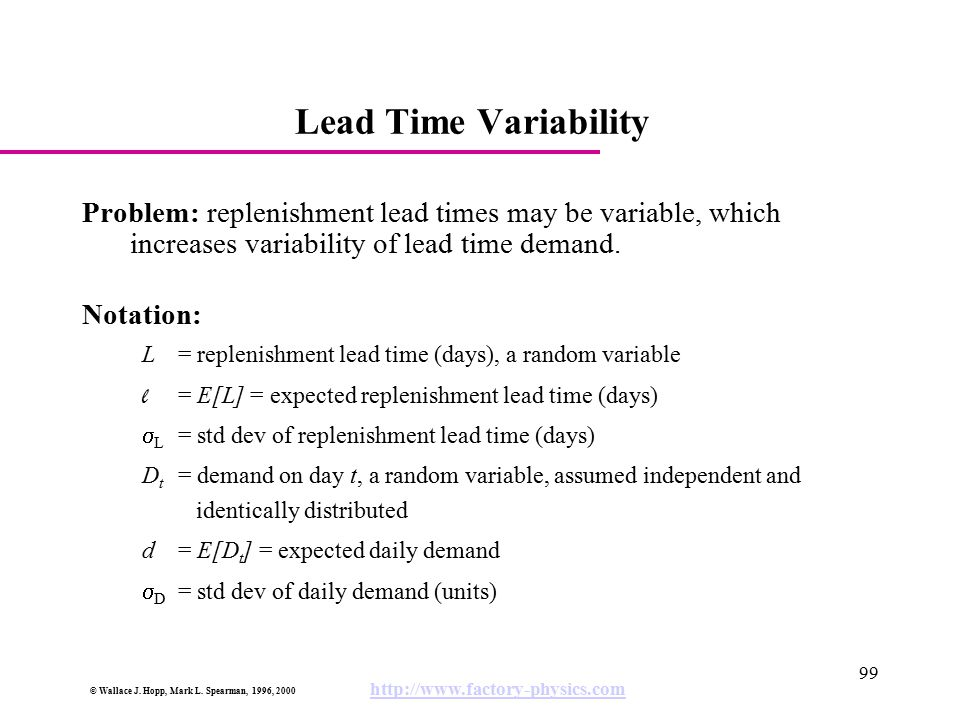 Lead Time Variability Problem: replenishment lead times may be variable, which increases variability of lead time demand.