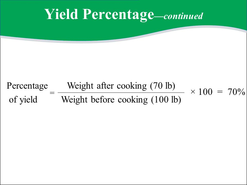 Yield Percentage—continued