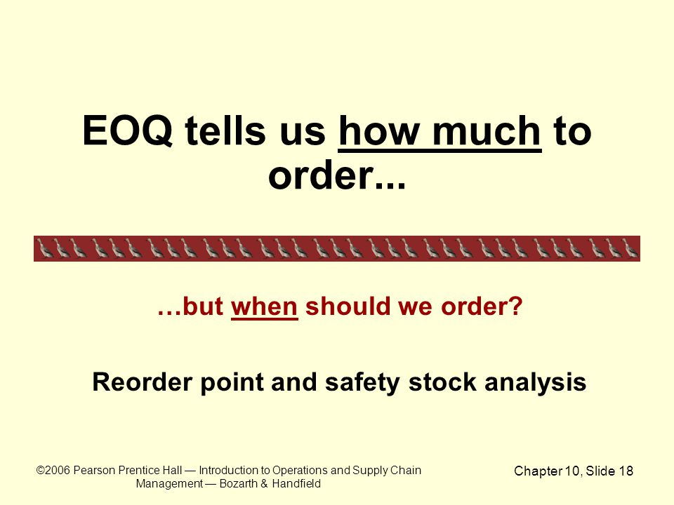 EOQ tells us how much to order...