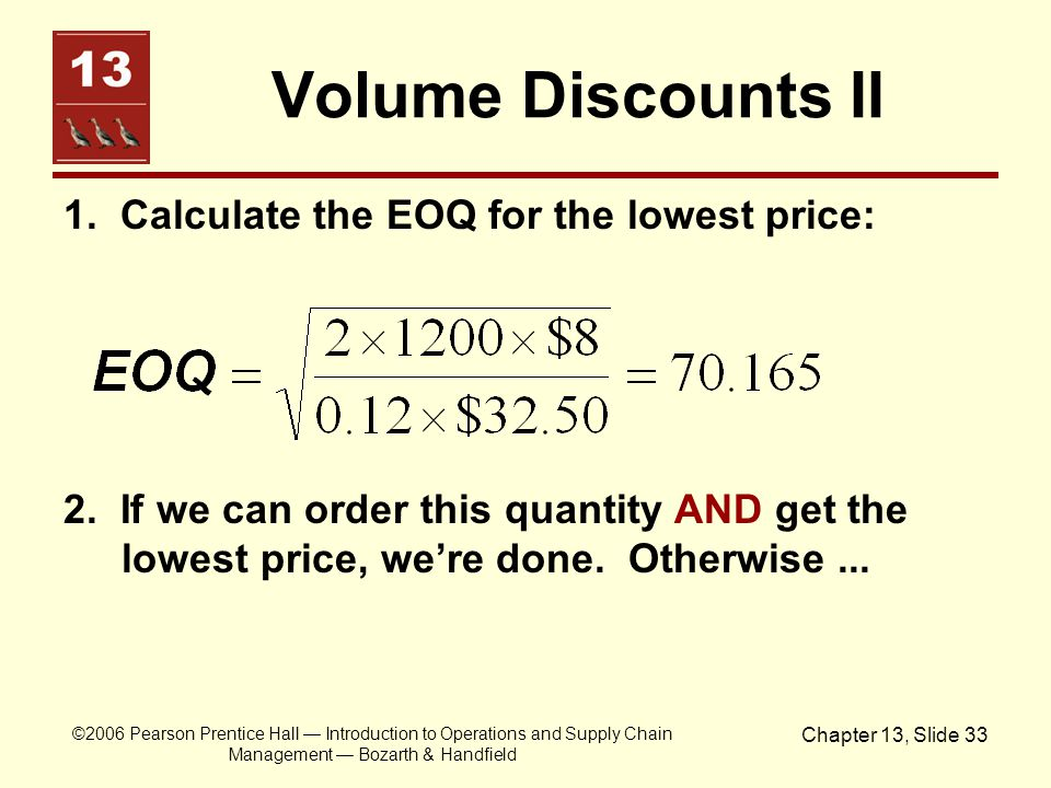 Volume Discounts II 1. Calculate the EOQ for the lowest price: