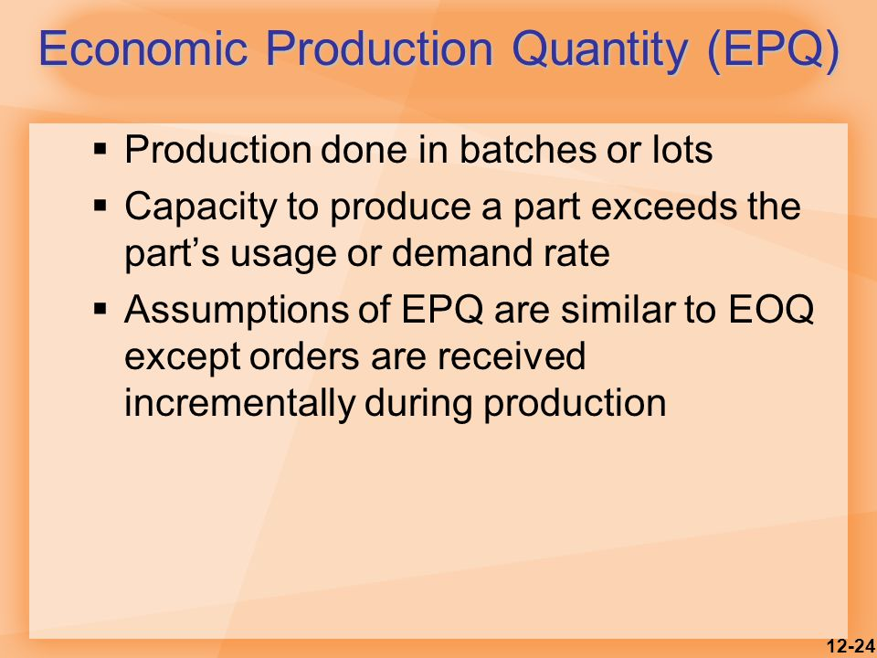Economic Production Quantity (EPQ)