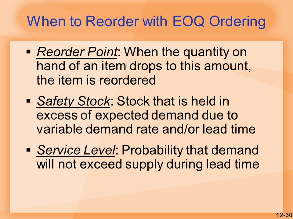 When to Reorder with EOQ Ordering