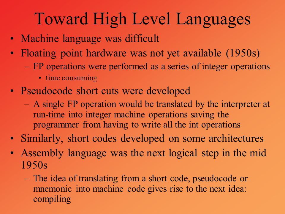 Toward High Level Languages