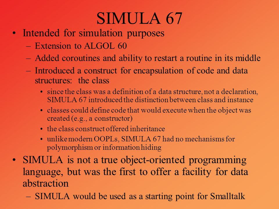 SIMULA 67 Intended for simulation purposes