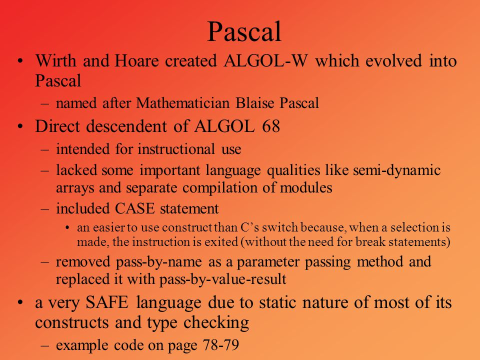 Pascal Wirth and Hoare created ALGOL-W which evolved into Pascal