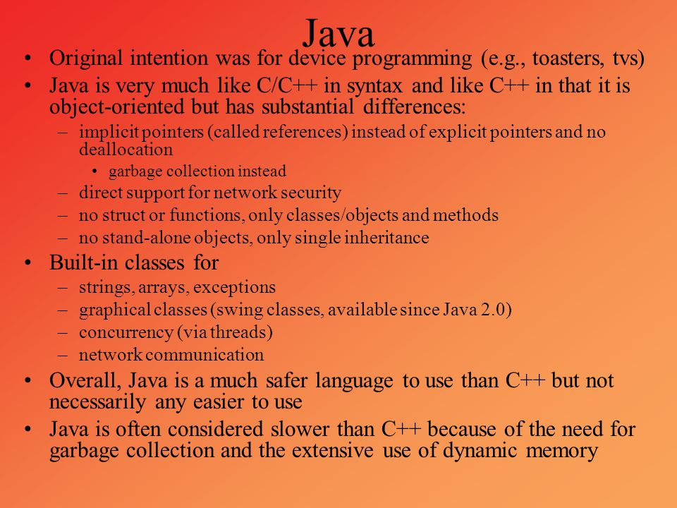 Java Original intention was for device programming (e.g., toasters, tvs)