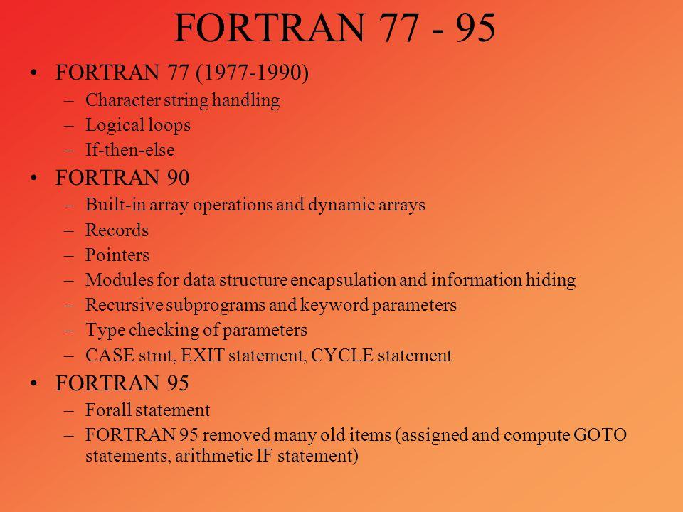 FORTRAN 77 - 95 FORTRAN 77 (1977-1990) FORTRAN 90 FORTRAN 95