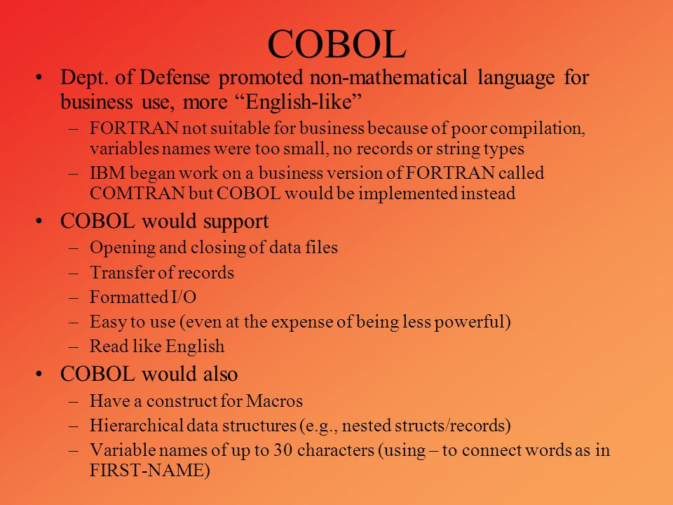 COBOL Dept. of Defense promoted non-mathematical language for business use, more English-like