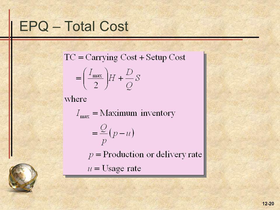 EPQ – Total Cost 12-20