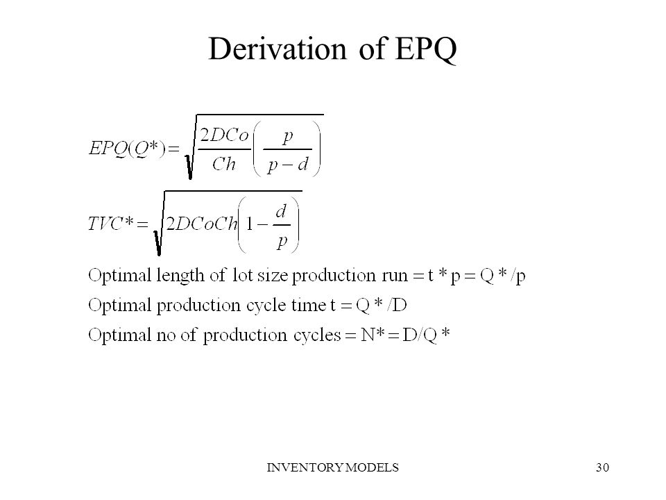Derivation of EPQ INVENTORY MODELS