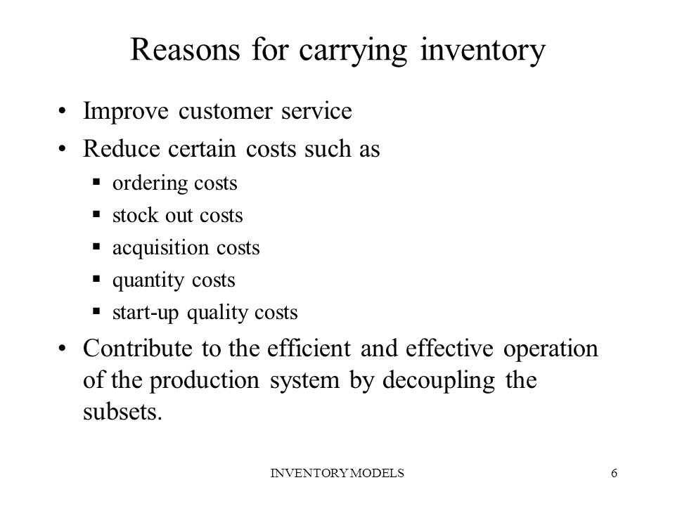 Reasons for carrying inventory