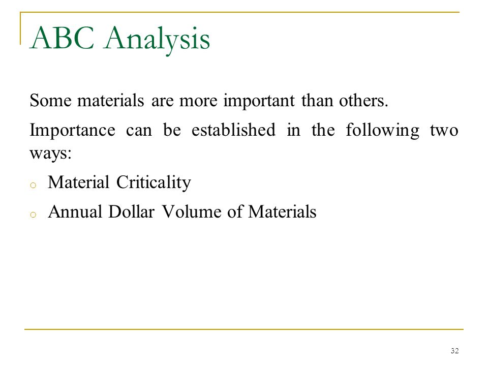 ABC Analysis Some materials are more important than others.