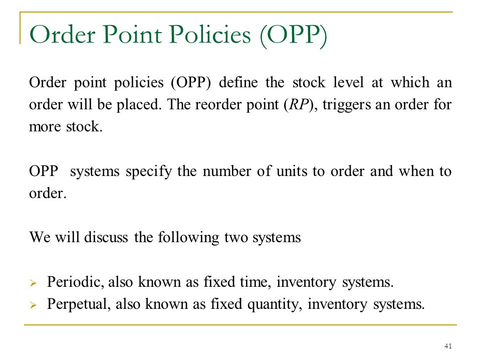 Order Point Policies (OPP)
