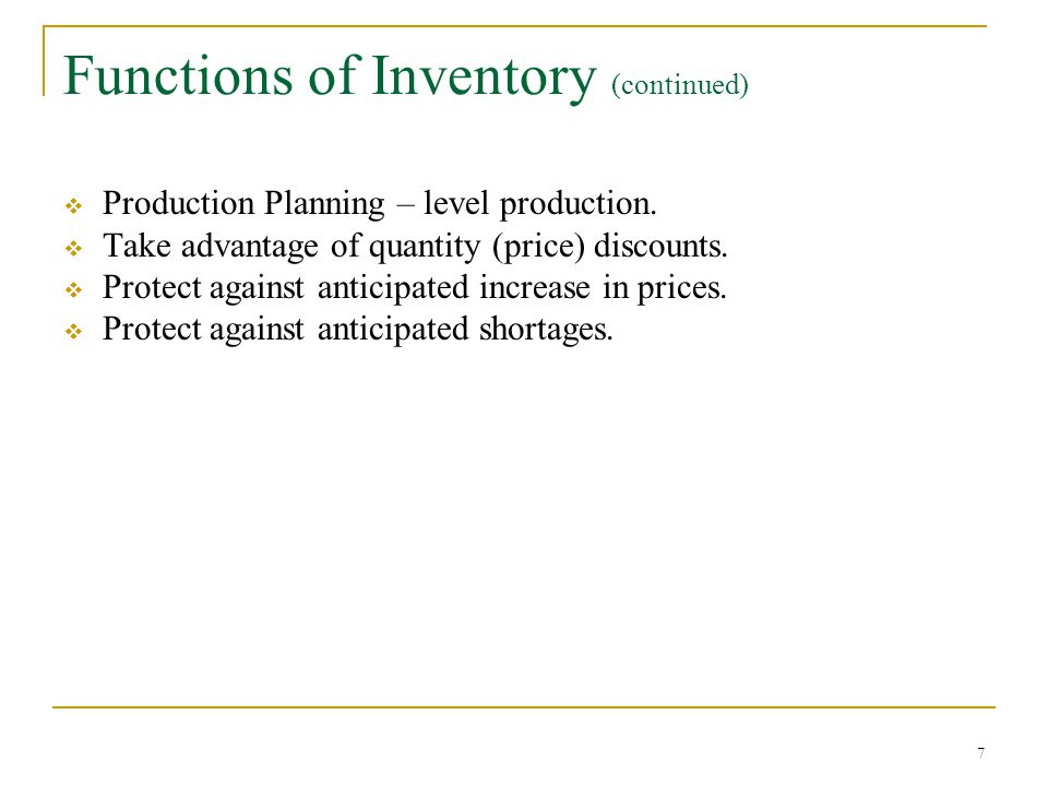 Functions of Inventory (continued)