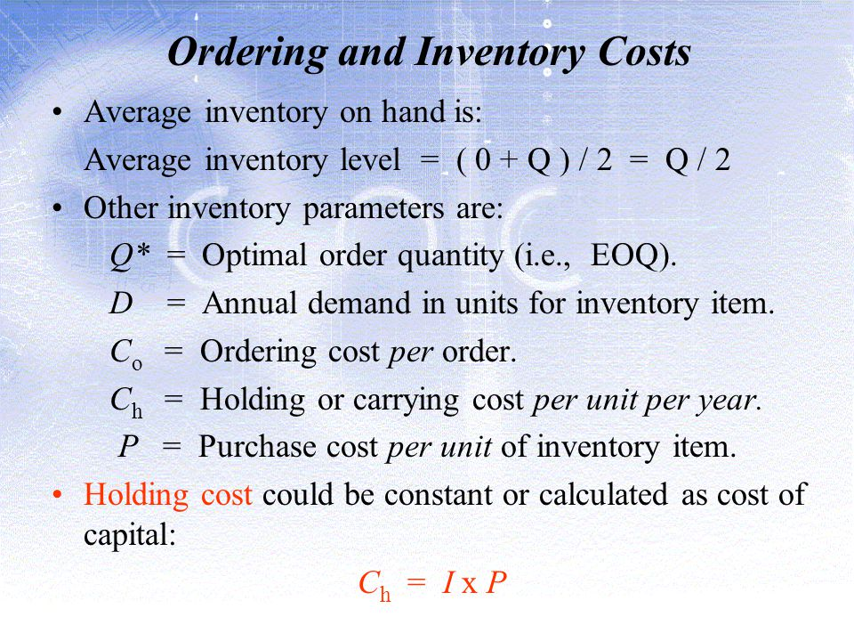 Ordering and Inventory Costs