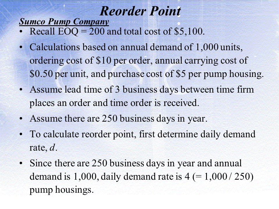 Reorder Point Recall EOQ = 200 and total cost of $5,100.
