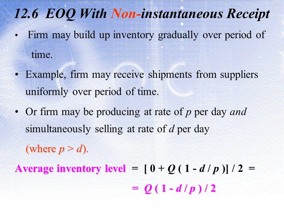 12.6 EOQ With Non-instantaneous Receipt