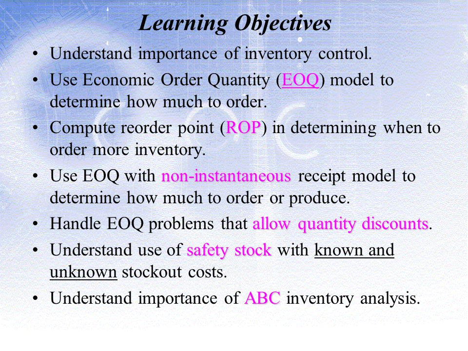 Learning Objectives Understand importance of inventory control.