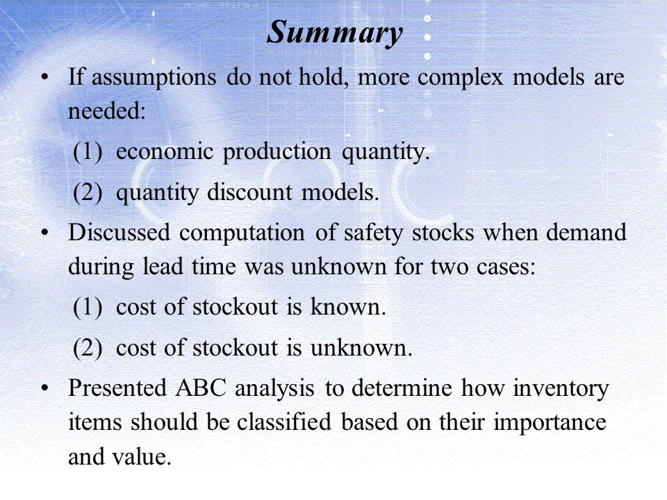 Summary If assumptions do not hold, more complex models are needed: