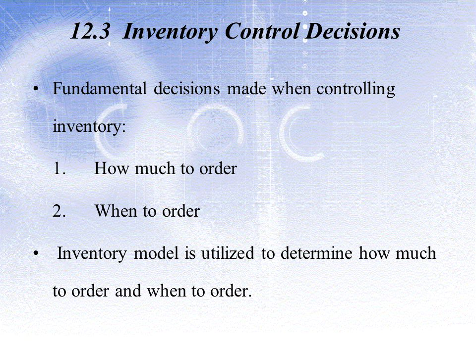 12.3 Inventory Control Decisions