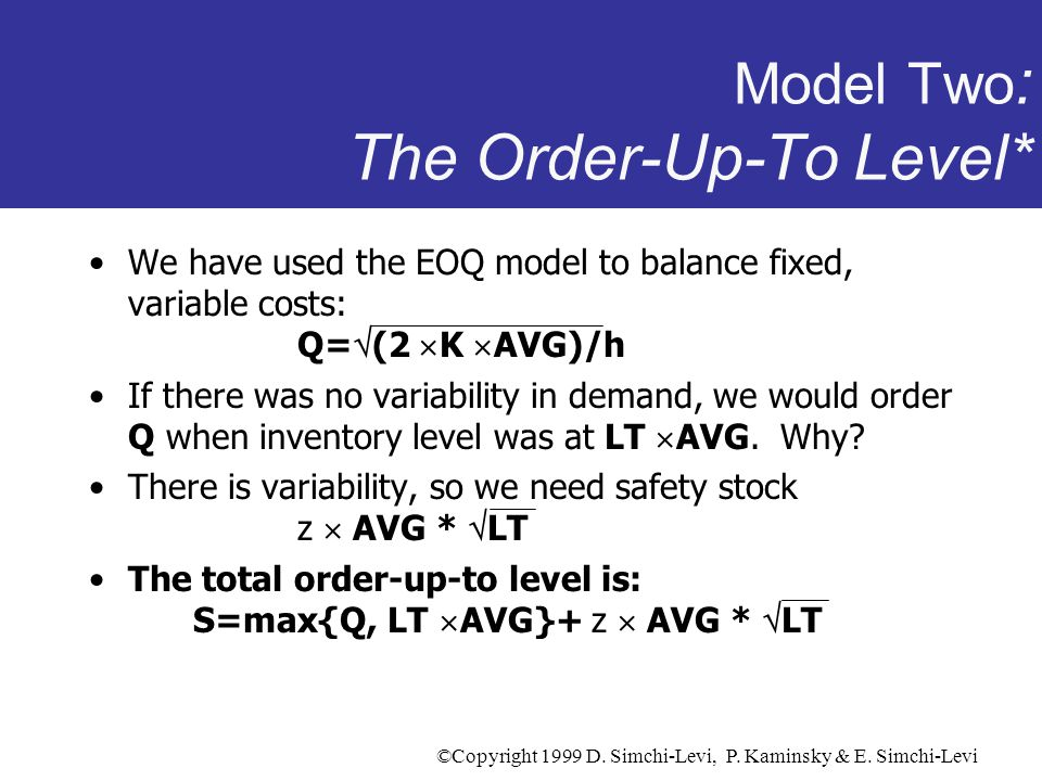 Model Two: The Order-Up-To Level*