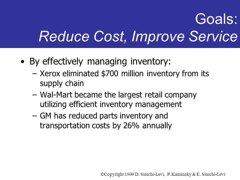 Goals: Reduce Cost, Improve Service