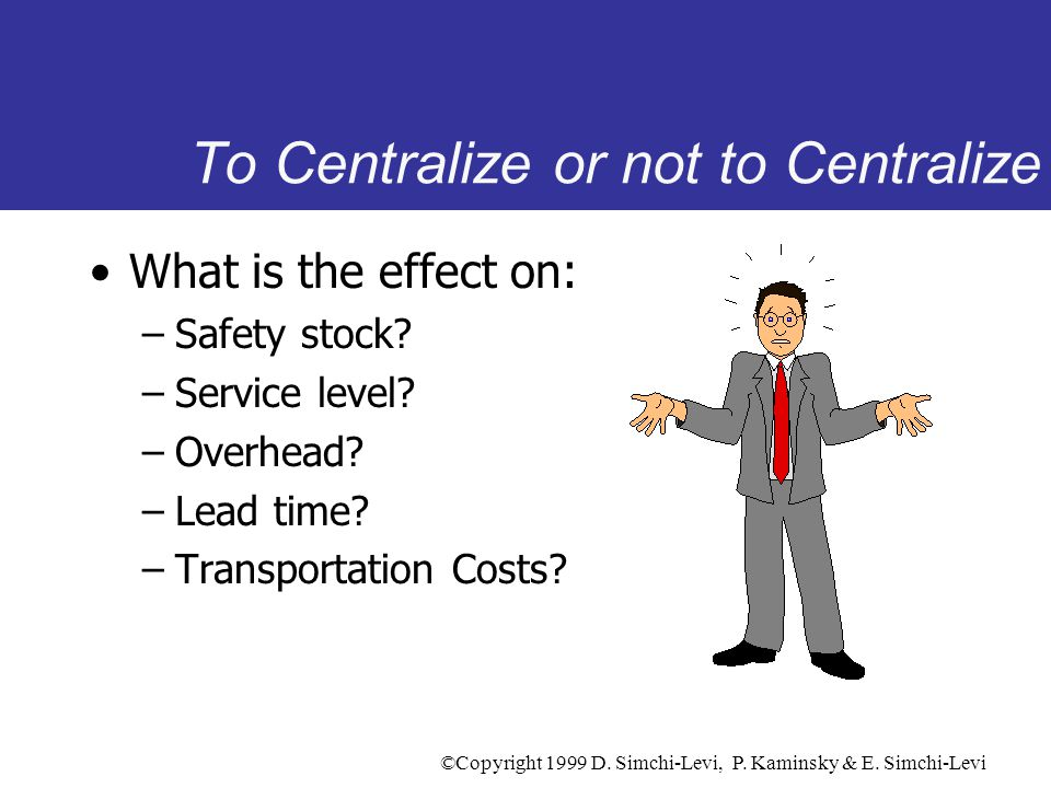 To Centralize or not to Centralize