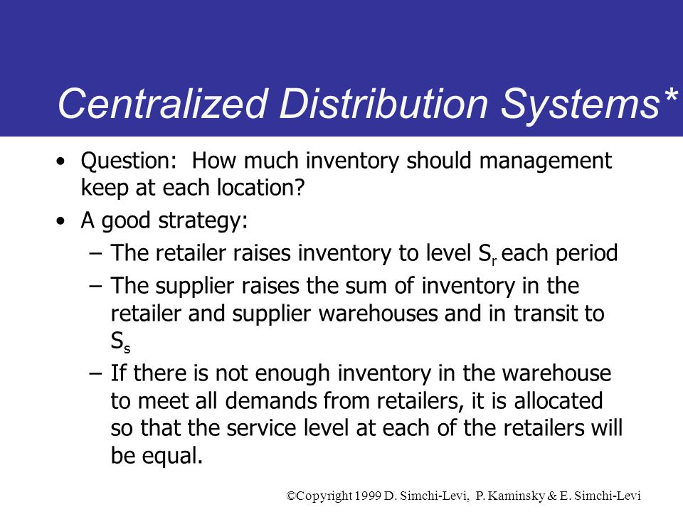 Centralized Distribution Systems*