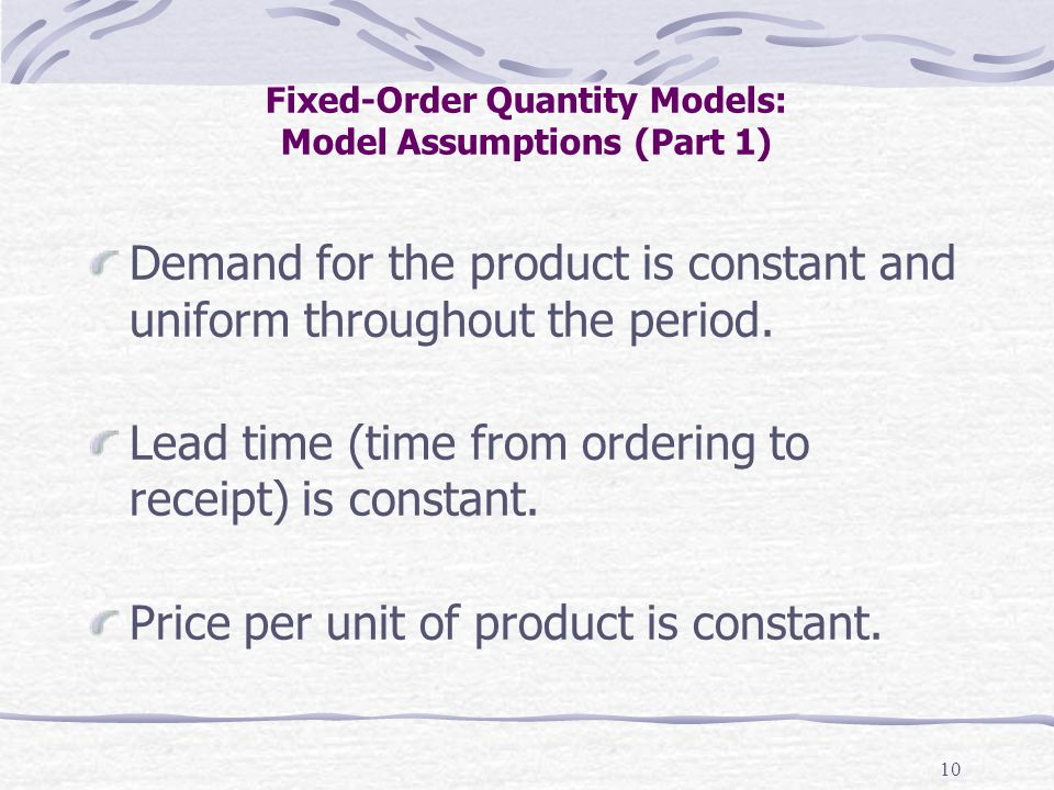 Fixed-Order Quantity Models: Model Assumptions (Part 1)