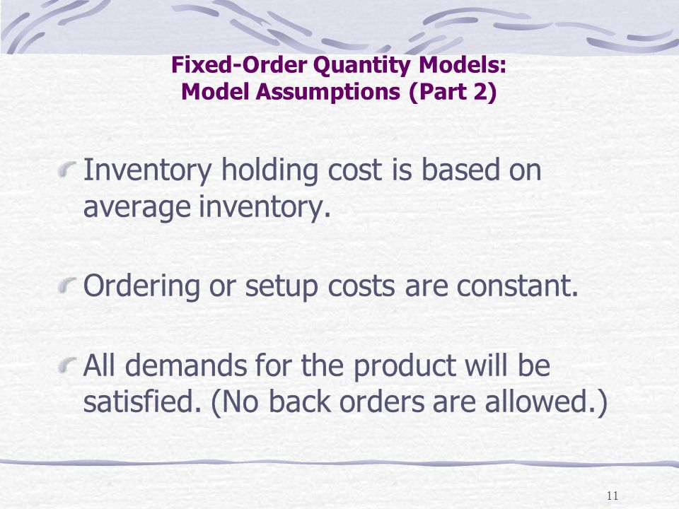 Fixed-Order Quantity Models: Model Assumptions (Part 2)
