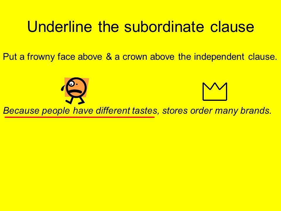 Underline the subordinate clause
