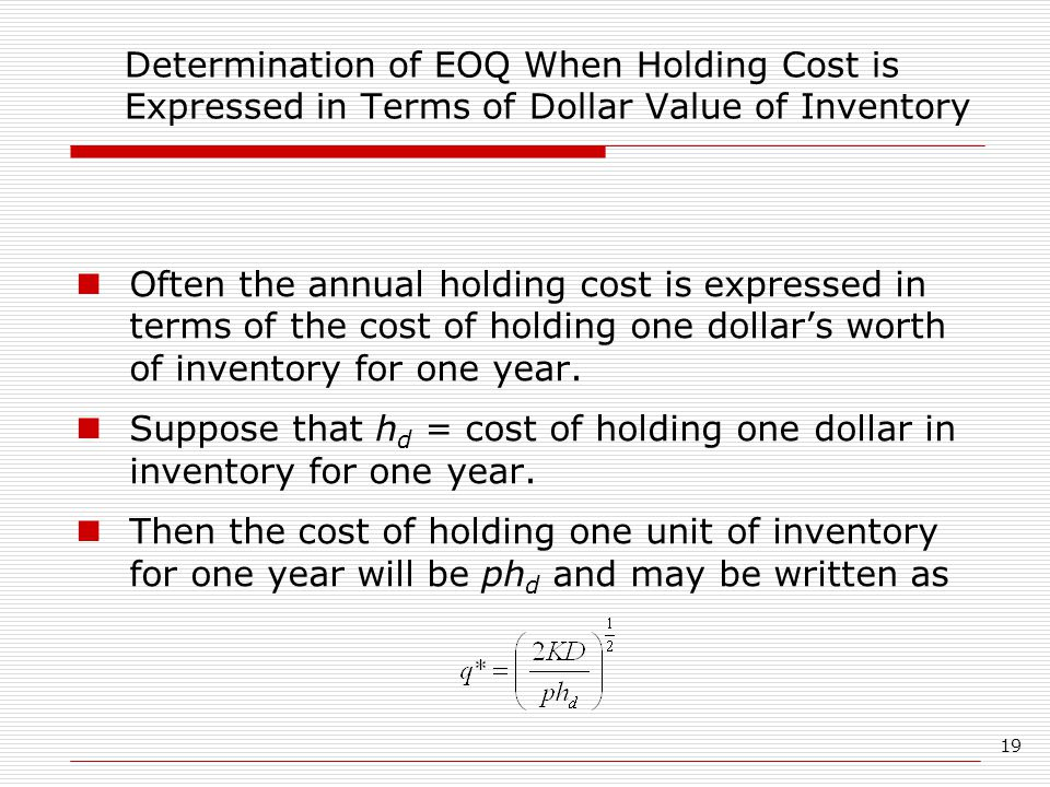 Determination of EOQ When Holding Cost is Expressed in Terms of Dollar Value of Inventory
