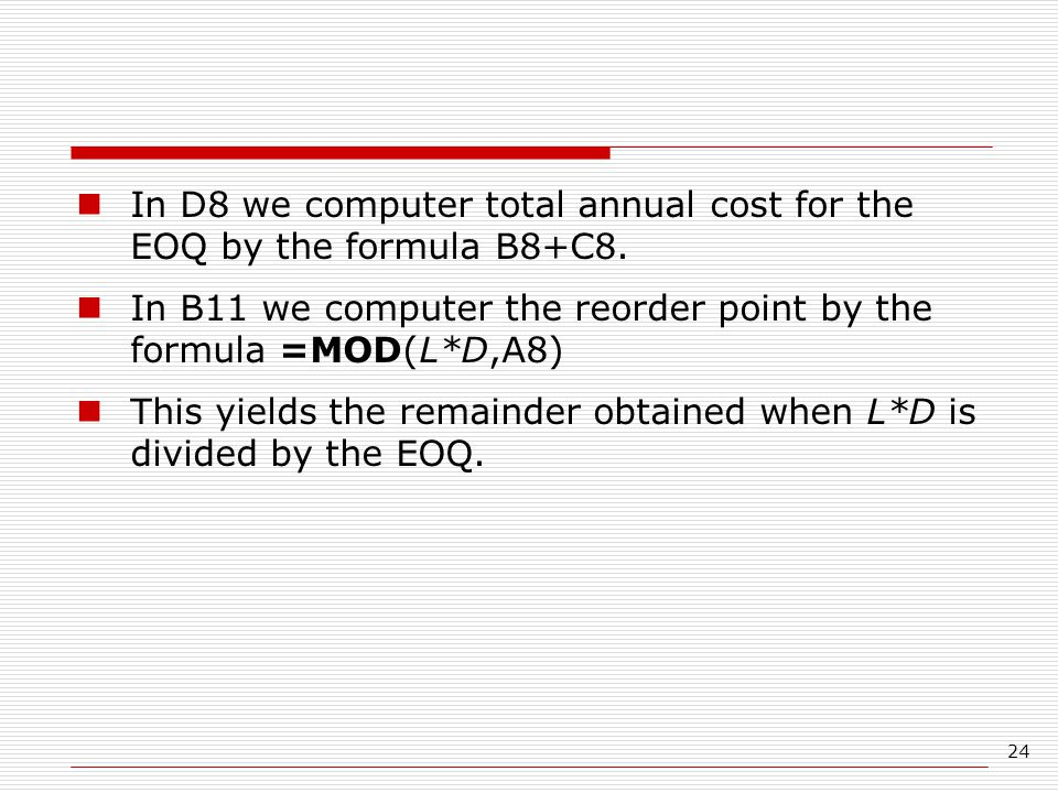 In D8 we computer total annual cost for the EOQ by the formula B8+C8.