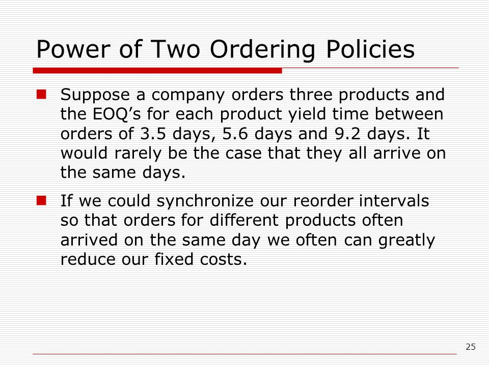 Power of Two Ordering Policies