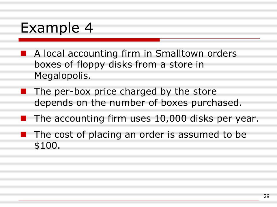 Example 4 A local accounting firm in Smalltown orders boxes of floppy disks from a store in Megalopolis.