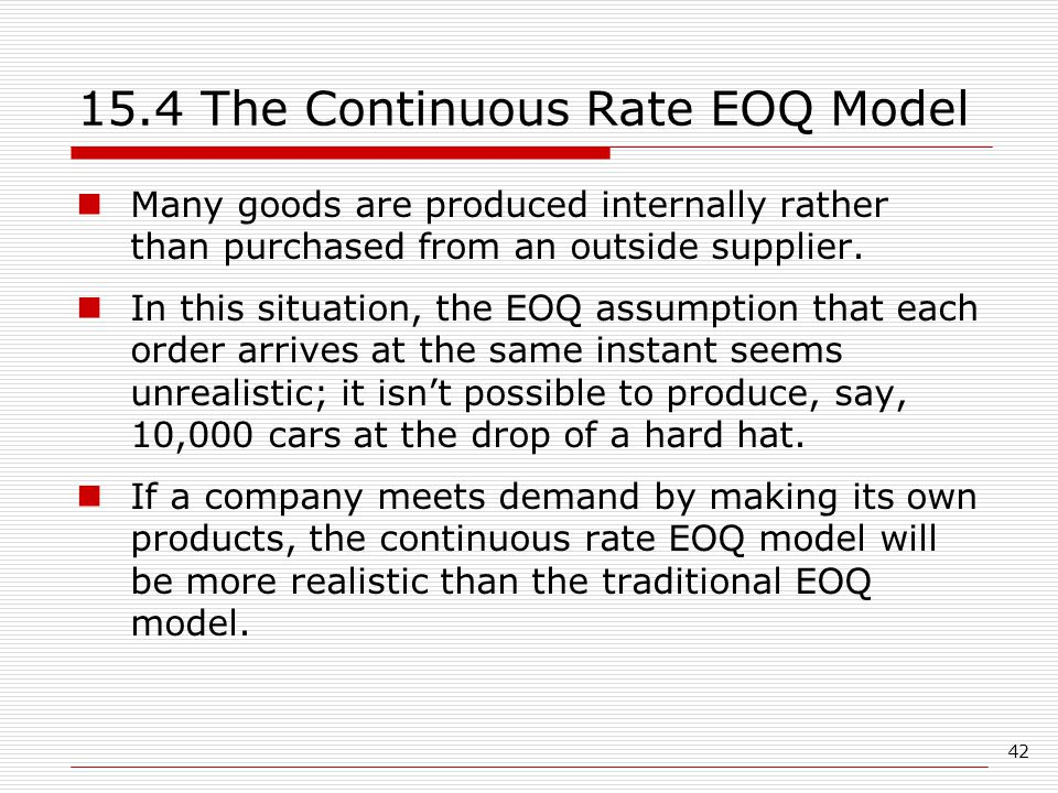 15.4 The Continuous Rate EOQ Model