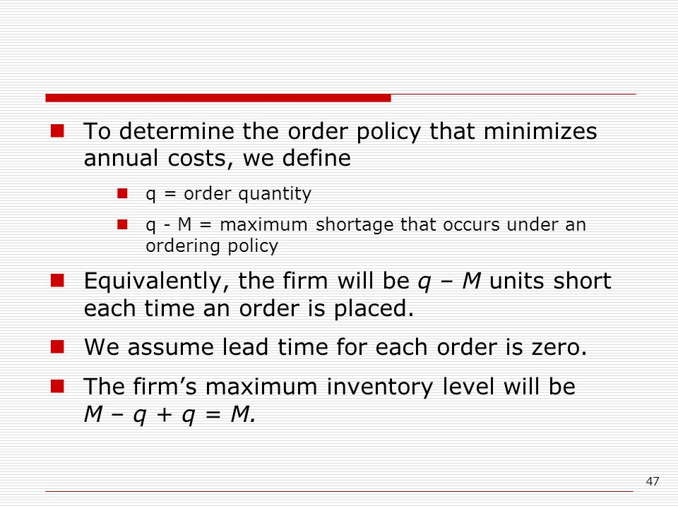 To determine the order policy that minimizes annual costs, we define