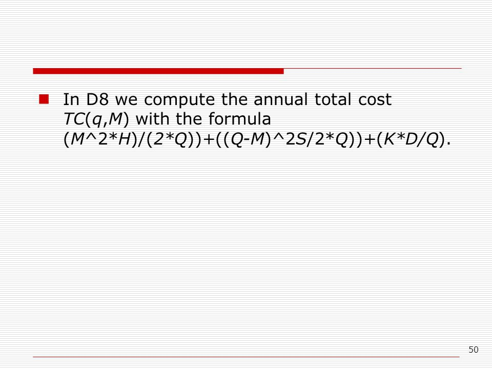 In D8 we compute the annual total cost TC(q,M) with the formula (M^2