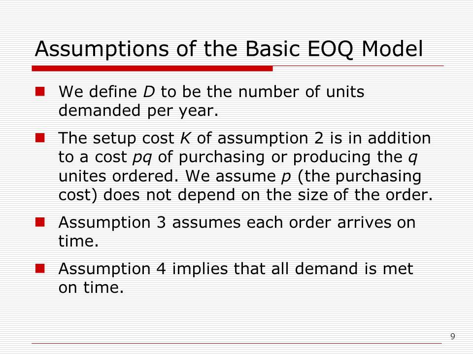 Assumptions of the Basic EOQ Model