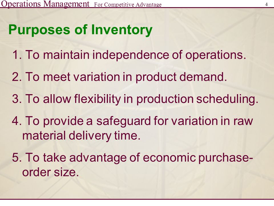 Purposes of Inventory 1. To maintain independence of operations.