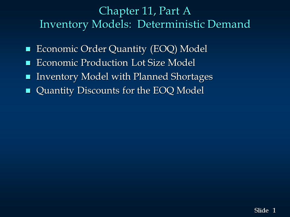 Chapter 11, Part A Inventory Models: Deterministic Demand