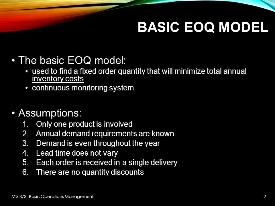 Basic EOQ Model The basic EOQ model: Assumptions: