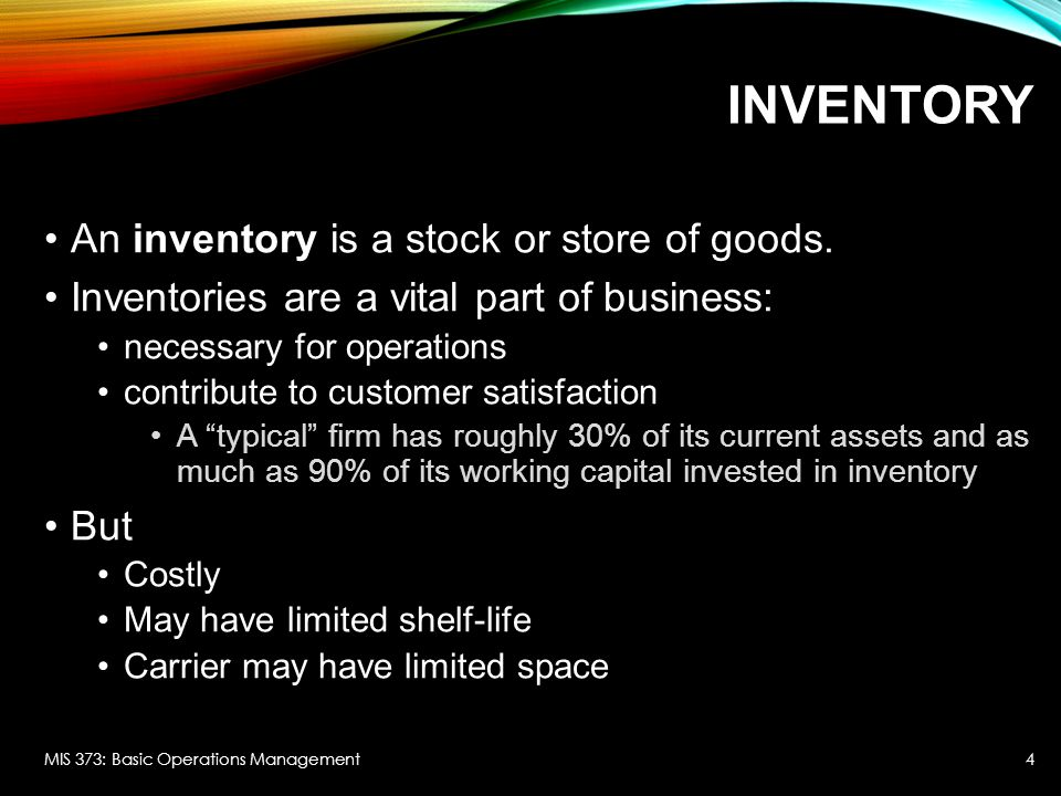 Inventory An inventory is a stock or store of goods.