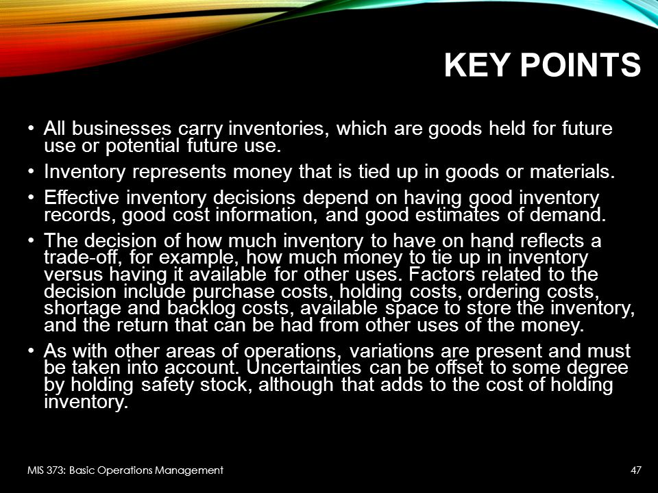Key Points All businesses carry inventories, which are goods held for future use or potential future use.