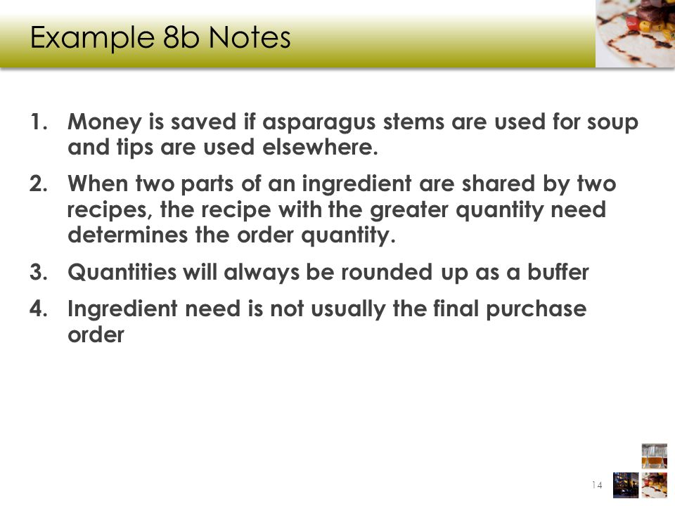 Example 8b Notes Money is saved if asparagus stems are used for soup and tips are used elsewhere.