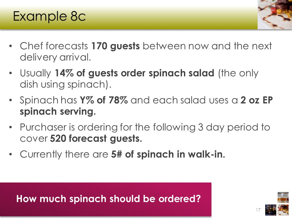 Example 8c Chef forecasts 170 guests between now and the next delivery arrival.