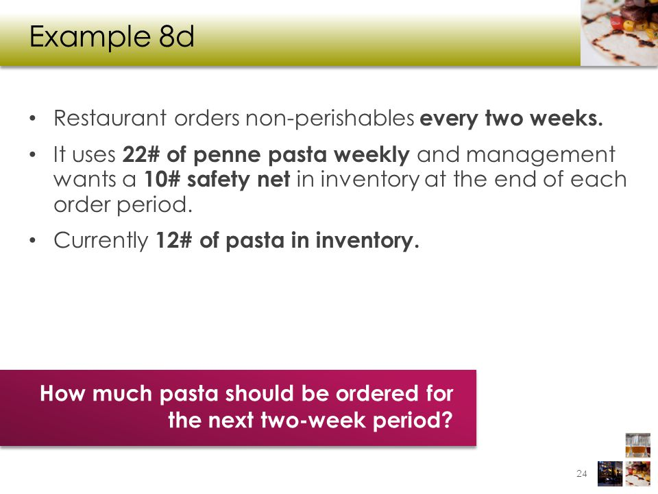 Example 8d Restaurant orders non-perishables every two weeks.